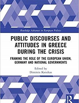 Public Discourses and Attitudes in Greece during the Crisis: Framing the Role of the European Union, Germany and National Governments